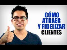 Cómo atraer y fidelizar clientes - Utiliza esta técnica eficaz para tu n...