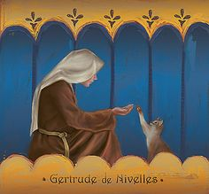 St Gertrude de Nivelles (7th Century Belgium) Patron saint of cats