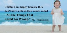 """Children are happy because they don't have a file in their minds called """"All the Things That Could Go Wrong"""" #motivationalquotes #motivation #quotes #quoteoftheday #quote #motivational #successtips #success #Top10"""