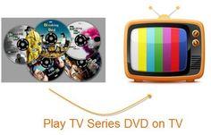 Play TV Series DVD on TV