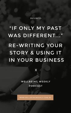This week I'm doing talking about how to rewrite your story and own it in a way that supports you to share it as part of your business. There's tips on how to relate to your past more positively and how to structure stories within your business marketing. Business Marketing, Business Tips, My Past, Best Self, Your Story, Positivity, Writing, Life, A Letter