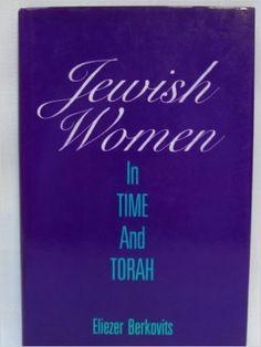 Jewish Women in Time and Torah: Eliezer Berkovits: 9780881253115: Amazon.com: Books