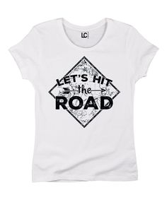 Take a look at this White 'Let's Hit The Road' Crewneck Tee on zulily today! Family Vacation Shirts, Family Shirts, Dc Travel, Family Road Trips, Travel Shirts, Tee Shirt Designs, Couple Shirts, Shirts With Sayings, Tees