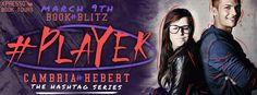 Musings of the Book-a-holic Fairies, Inc.: BOOK BLITZ - #PLAYER by CAMBRIA HEBERT + GIVEAWAY!!!