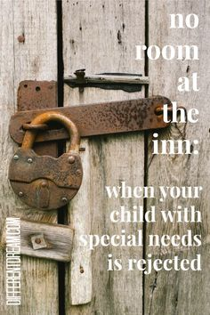 No Room at the Inn: Special Needs Rejection Special Education Quotes, Special Education Behavior, Global Developmental Delay, Developmental Delays, High Functioning Autism, Sensory Processing Disorder, Special Needs Kids, Disability, High School
