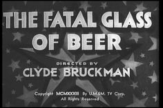 Fatal Glass of Beer (1933)