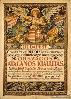 Benczúr Gyula - Hungary General Exhibition, 1885 Austro Hungarian, European History, Budapest, Old Art, Coat Of Arms, Travel Posters, Vintage Posters, Beast, The Past