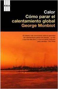 Recomanació EZEQUIEL USON: Calor: cómo para el calentamiento global / George Monbiot. RBA LIBROS, 2008