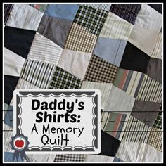 Memory quilt from dad's shirts--Queen B Creative Me