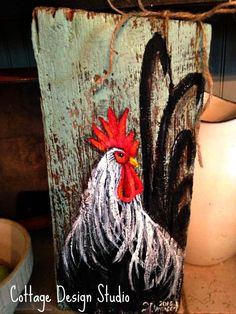 Rustic rooster painting rooster wall decor by CottageDesignStudioRustic rooster painting on Barn Ideas The Reasons Why We Should Put Rooster Decor In The Kitchen, Based on the breed, either the whole period of the crowing or the times the roo Rooster Painting, Rooster Art, Rooster Decor, Tole Painting, Chicken Painting, Chicken Art, Chicken Signs, Roast Chicken, Painted Boards