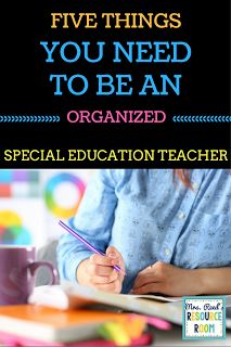 Mrs. Reed's Resource Room: 5 Things You Need to be an Organized Special Education Teacher
