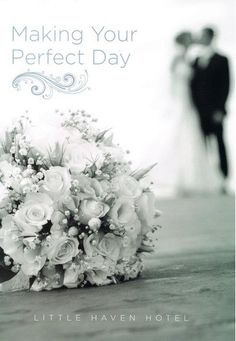 MAKING YOUR PERFECT DAY!                     The Little Haven Hotel Motto. Call now for your Wedding Pack on 01914554455 or Find the link to one on our website www.littlehavenhotel.com