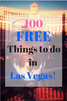 100 Free things to do in Las Vegas, Nevada | Travel Destinations | Travel Bucket List | Cheap Trips | Save Money