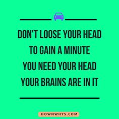 Read about smart and funny road safety slogans and posters, These driving safety quotes are crazy Road Safety Slogans, Road Safety Poster, Safety Posters, Safety Quotes, Driving Safety, Driving Tips, Wishes For Husband, Technology Magazines, Trauma Center