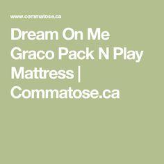 dream on me graco pack n play mattress commatoseca
