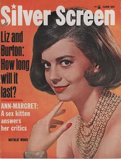 "Natalie Wood on the cover of ""Silver Screen"" magazine, USA, June 1963."