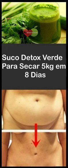 Suco Detox Verde Para Secar 5 kg em 8 Dias #emagrecer #dicasdesaude #curanatural #sucodetox