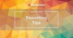 Episode 17 of HubShots – the Unofficial Down Under HubSpot Podcast is now available. Reporting Tips. Business Hub, Target Customer, Inbound Marketing, Tips, Counseling