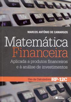 Matemática Financeira - Aplicada A Produtos Financeiros e À Análise de Investimentos Interesting Information, Day Trading, Autocad, Economics, Piggy Bank, Accounting, Investing, Education, Math
