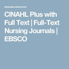 CINAHL Plus with Full Text | Full-Text Nursing Journals | EBSCO