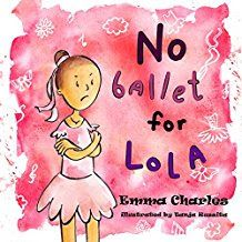 No Ballet for Lola children's kindle book (free download 9/25/17)