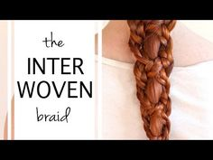 How to Make the Interwoven Braid - YouTube