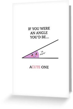 ''Acute' maths pun Valentine's Day card' Greeting Card by missaesthetic Birthday Card Puns, Unique Birthday Cards, Birthday Card Drawing, Birthday Cards For Friends, Bday Cards, Funny Cards For Friends, Birthday Quotes, Birthday Ideas For Sister, Funny Brother Birthday Cards