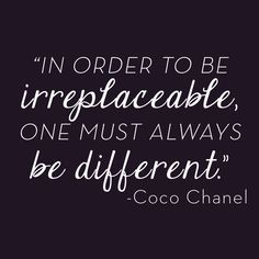 """In order to be irreplaceable, one must always be different."" – Coco Chanel #VonMaur #CocoChanel #ChanelQuotes #Quotes"