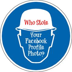 Who Has Stolen My Facebook Profile Image And Made It Public?