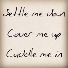 Kiss Me - Ed Sheeran  Snuggle weather is coming...can't wait