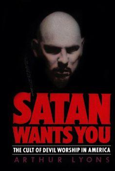 """Satan Wants You: The Cult of Devil Worship in America"" - Arthur Lyons"