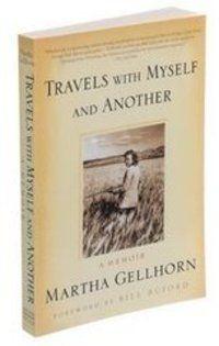 Travel Writing: Riding Shotgun on Martha Gellhorn's Brave and Comic Adventures