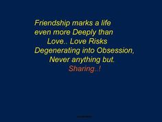 image message for a friend, in english friendship marks a life even more Deeply than Love. Friendship Sms, Messages For Friends, Life, Image