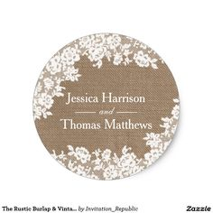 The Rustic Burlap & Vintage White Lace Collection Classic Round Sticker Wedding Favor Labels, Country Wedding Invitations, Vintage Lace Weddings, White Weddings, Rustic Weddings, Wedding Stickers, Trendy Wedding, Wedding Ideas, Wedding Details