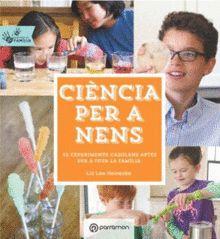 Ciència per a nens : 52 experiments casolans aptes per a tota la família / Liz Heinecke I5 Hei