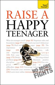 Raise a Happy Teenager: Teach Yourself by Suzy Hayman. Find this book in NSW public libraries: http://trove.nla.gov.au/version/51577257