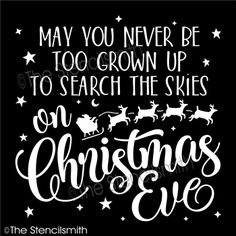 May you never be too grown up stencil Christmas eve to search the skies on santa claus