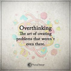 11 quotes on overthinking. The mind loves to think, and it never seems to want to stop. When you can't stop overthinking, remember these quotes. Truth Quotes, Words Quotes, Life Quotes, Quotes Quotes, Sad Sayings, Peace Quotes, Family Quotes, Wisdom Quotes, Funny Quotes