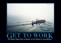Get To Work Demotivator® - Demotivational posters from Despair.com
