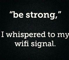 My love, my Wi-Fi