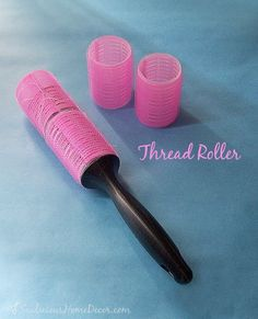 Sewing Thread Roller. Pick up loose sewing thread with this roller made from hair rollers.  sewlicioushomedecor.com