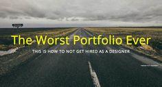 theworstportfolioever.com – How To Do Not Your Portfolio - Designblogpost by Yasin Güzeldal