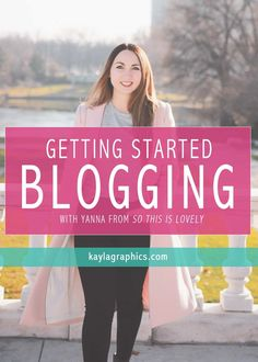 Getting Started Blogging with Yanna from So This Is Lovely | tips advice fashion mommy lifestyle blogger First Blog Post, Business Advice, Inspire Others, Blogging For Beginners, Photography Business, Social Media Tips, How To Start A Blog, Get Started, Online Marketing