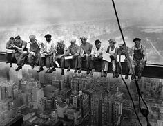 Love this! Charles Clyde Ebbets - Lunch atop a skyscrapper