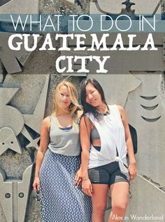 Guatemala City, when given the chance, can be an utterly fascinating city beneath all the dirt and grime.  Here's a look at all the great things the city really has to offer | Alex in Wanderland