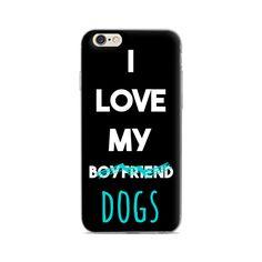 """I Love My Boyfriend (Dogs) iPhone 6/6s/6 Plus Phone Case"