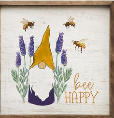 Kendrick Home Bee Happy Gnome Wall Sign Gnome Paint, Rustic Wall Art, Bee Happy, Wall Signs, Rock Art, Painting Inspiration, Framed Wall Art, Painted Rocks, Art Projects