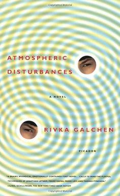 Atmospheric Disturbances: Rivka Galchen