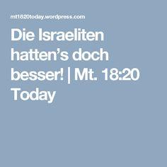 Die Israeliten hatten's doch besser! | Mt. 18:20 Today
