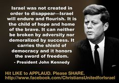 We applaud President John F. Kennedy's strong support of the young state of Israel.